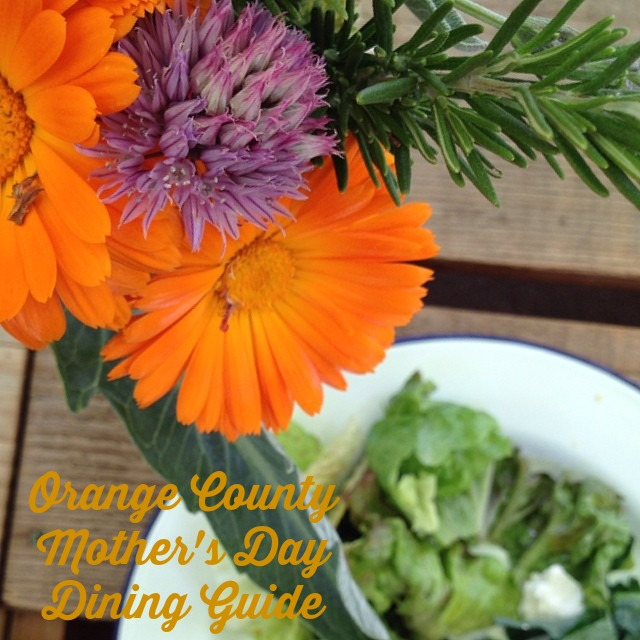 Orange County Mother's Day Dining Guide