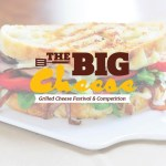 'The Big Cheese' Grilled Cheese Festival & Competition Returns