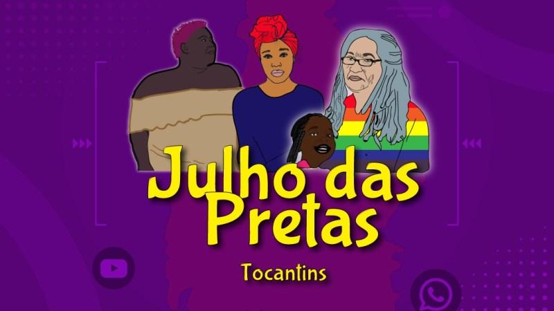 Articulação de mulheres negras realiza 4ª Edição do Julho das Pretas no Tocantins