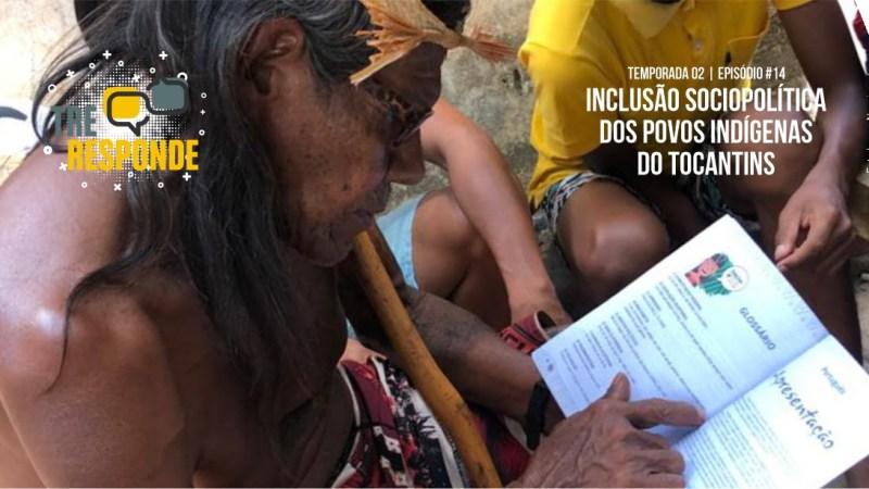 Inclusão sociopolítica dos povos indígenas no Tocantins foi a pauta foco em podcast do TRE desta semana