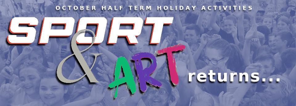 Sport and Art Returns - October Half Term Holidays