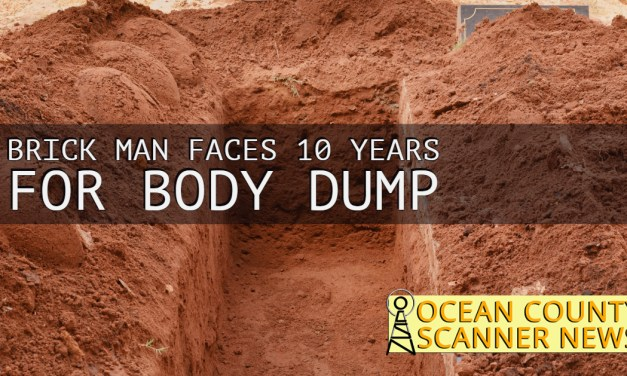 Brick Township man faces up to 10 years for body dump.