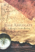 Jesse Applegate: A Dialogue with Destiny, by Leta Lovelace Neiderheiser