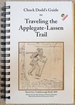 Chuck Dodd's Guide to Traveling the Applegate-Lassen Trail, by Chuck Dodd