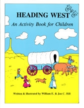 Heading West (An Activity Book for Children), by William E. Hill and Jan C. Hill