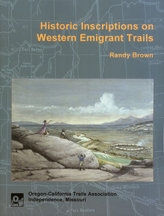 Historic Inscriptions on Western Emigrant Trails, by Randy Brown