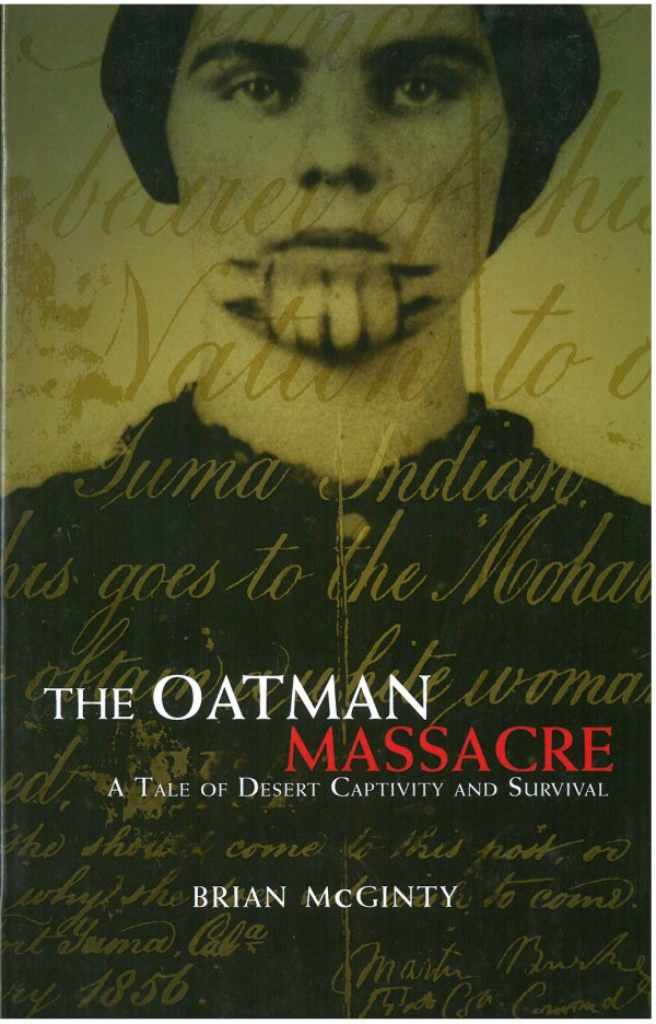 The Oatman Massacre: A Tale of Desert Captivity and Survival, by Brian McGinty