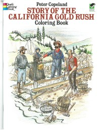 Story of the California Gold Rush Coloring Book, illustrated by Peter Copeland