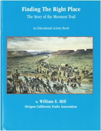 Finding the Right Place: The Story of the Mormon Trail (An Educational Activity Book), by William E. Hill