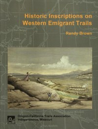 Historic Inscriptions on Western Emigrants Trails, by Randy Brown