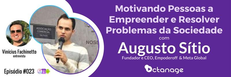 E023 Augusto Sítio Octanage PodCast São Paulo Mentoria Bitcoin Criptomoedas Educação em Investimentos Startups