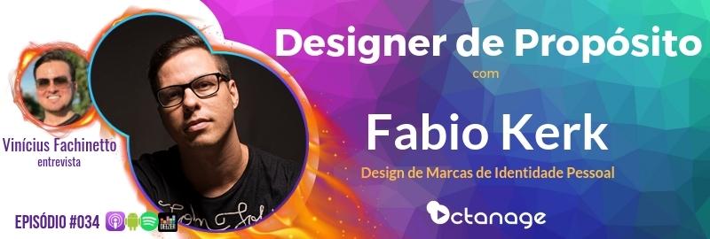 E034 Fabio Kerk - Design de Propósito - Octanage Podcast