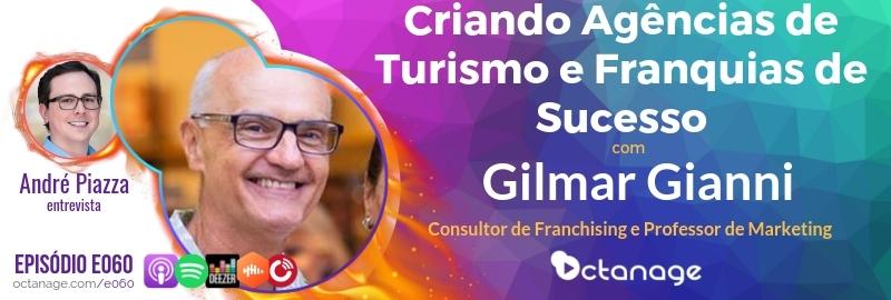 Criando Agências de Turismo e Franquias de Sucesso com Gilmar Gianni   UCS - Octanage Podcast (E060)