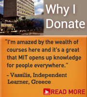 """Donor Message: """"I'm amazed by the wealth of courses here and it's a great that MIT opens up knowledge for people everywhere."""" Read more"""