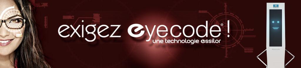 Exigez eyecode - Une technologie Essilor