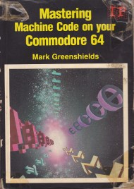 mastering machine code on your commodore 64