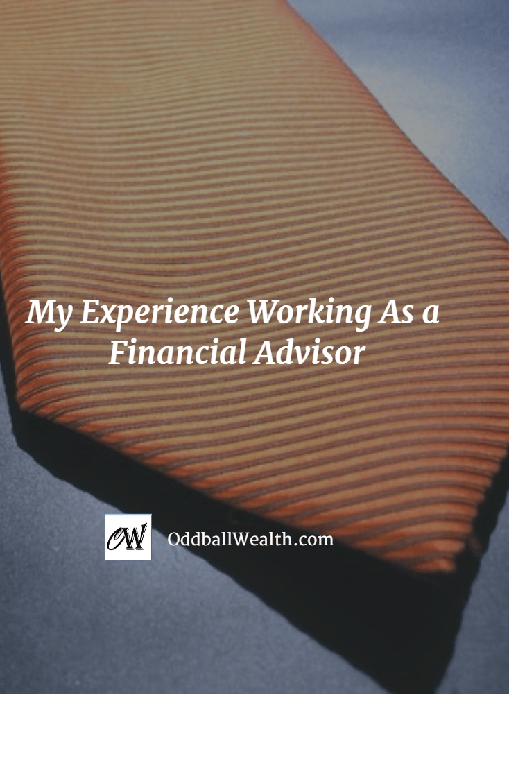 My Experience Working As a Financial Advisor -