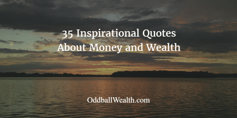 Thirty-five Inspirational Quotes About Money and Wealth