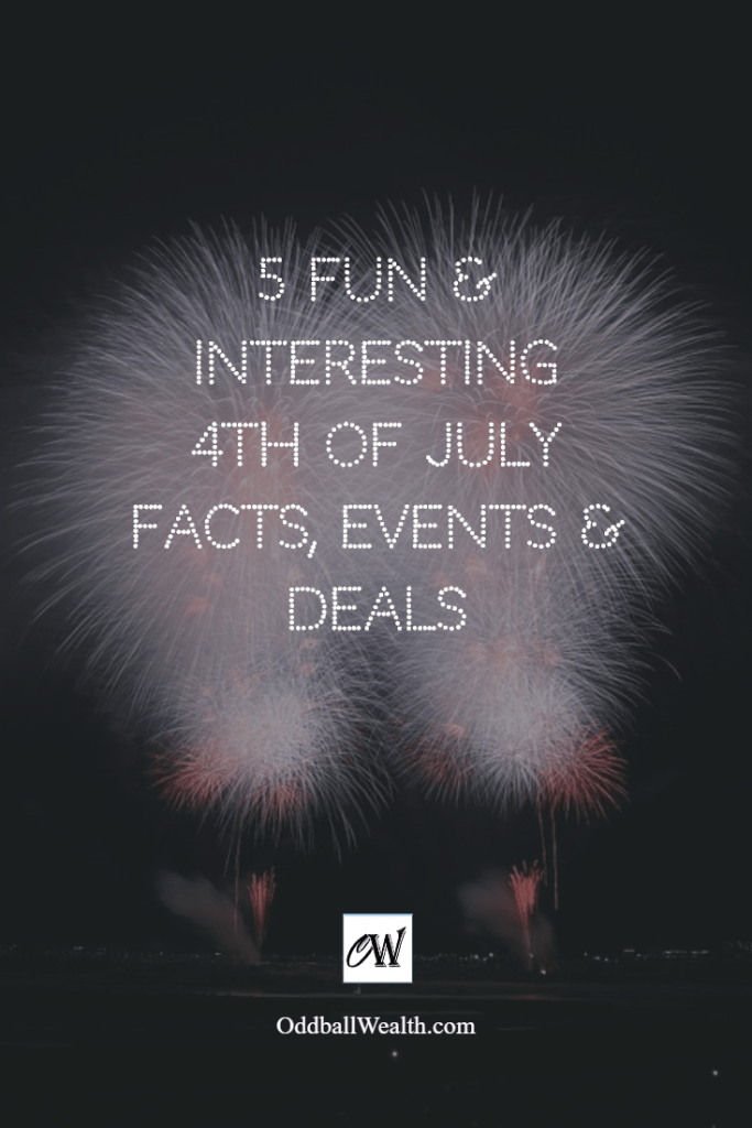 Fun and Interesting Facts, Events and Deals for this Fourth of July