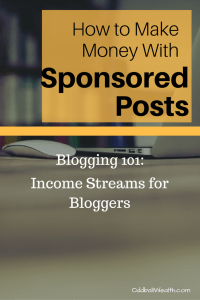 Blogging 101- Income Streams for Bloggers. Learn How to Make Money with Sponsored Posts.