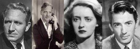 Spencer Tracy, Melvyn Douglas, Bette Davis, Gregory Peck