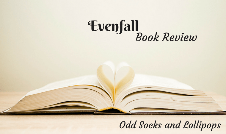 Evenfall Book Review - Odd Socks and Lollipops