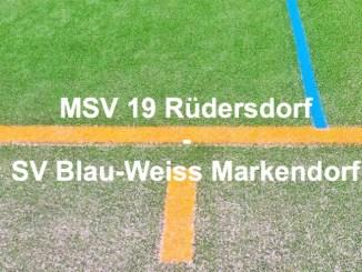 """MSV 19 Rüdersdorf"" vs. ""SV Blau-Weiss Markendorf"""