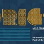 Abertas inscrições para o maior prêmio de valorização do Patrimônio Cultural