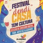 'Festival Dendi Casa Tem Cultura' será lançado para artistas alagoanos durante o isolamento social