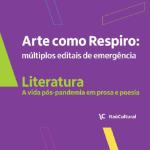 Itaú Cultural anuncia os trabalhos literários selecionados em mais um chamamento de Arte como respiro: múltiplos editais de emergência