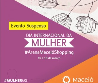 Maceió Shopping suspende eventos da #ArenaMaceióShopping