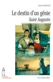 Le destin d'une génie, la vie de siant Augustin, par Odile Haumonté