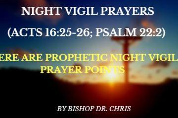Night Vigil Prayer Points