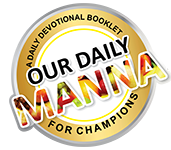 Our Daily Manna 5th December 2020 - TOPIC: START ANYHOW, BUT BE SURE TO END WELL
