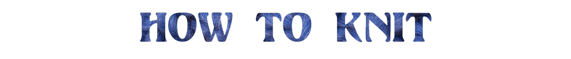 Title- How to Knit- Blue