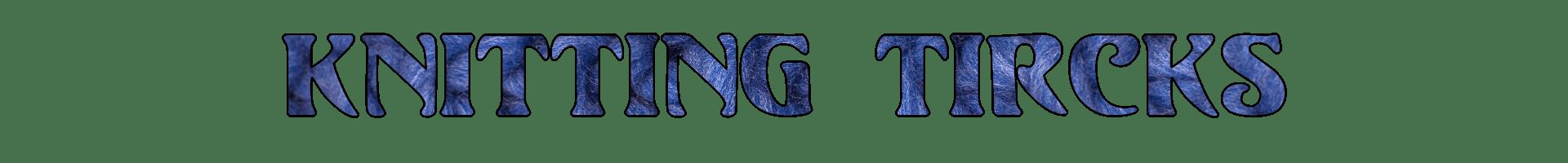 Title- Knitting Tricks- Blue