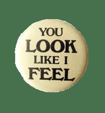 You Look Like I Feel