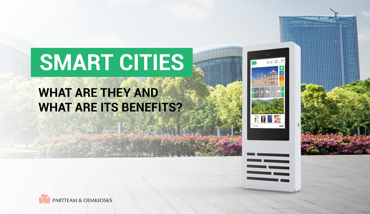 What are Smart Cities and what are their benefits?