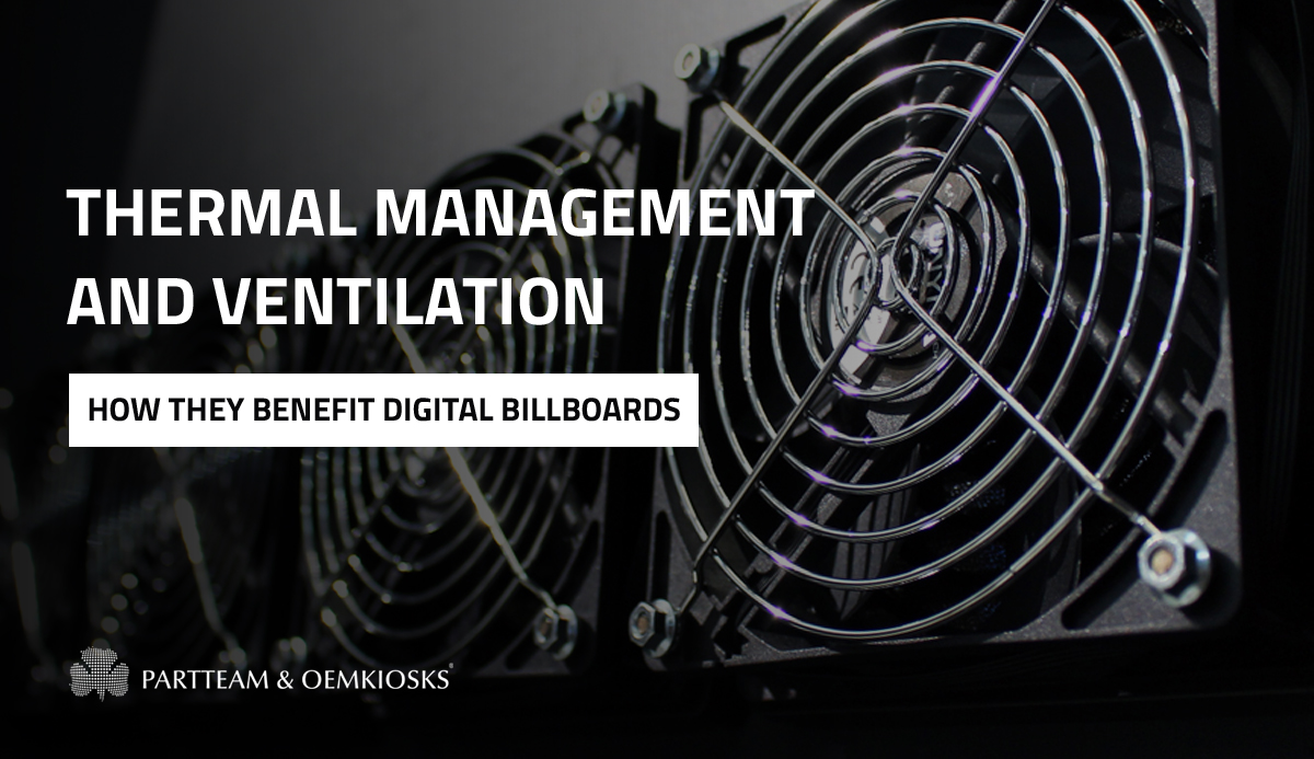 How thermal management and ventilation systems benefit digital billboards