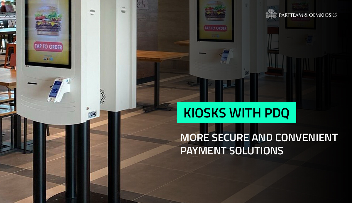 Kiosks with PDQ: More secure and convenient payment solutions