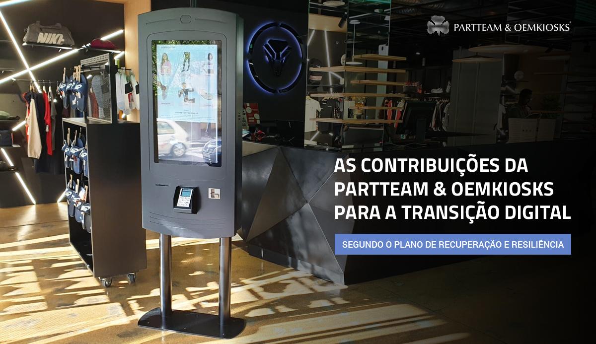 As contribuições da PARTTEAM & OEMKIOSKS para a Transição Digital segundo o PRR