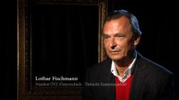 Lothar Fischmann, Vereinsvorstand österreichisch – türkische Zusammenarbeit (ÖTZ)Wien.