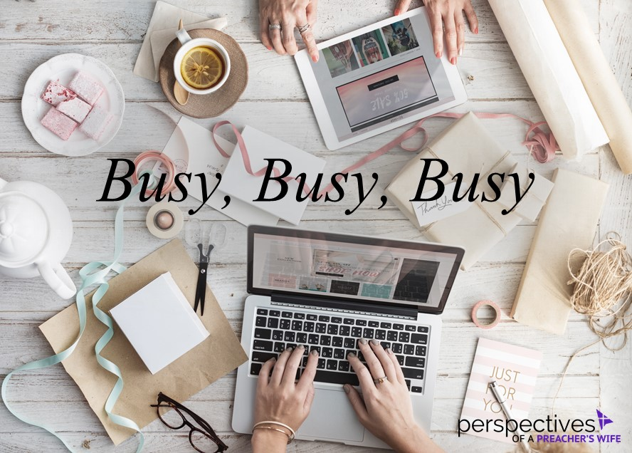 Busy, Busy, Busy – Perspectives of a Bondservant