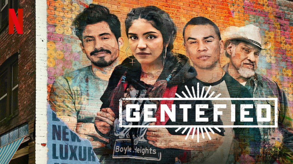 Gentefied: Character-Driven With A Lot Of Heart