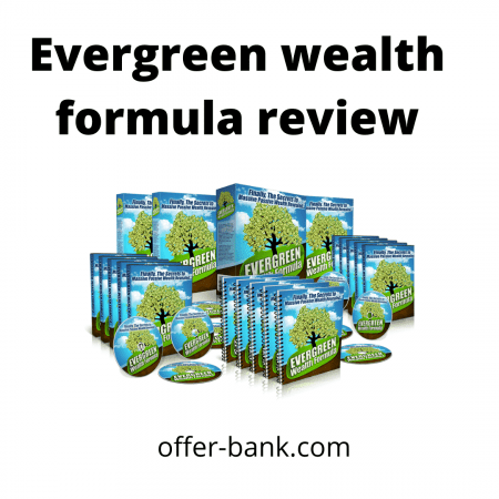 Evergreen wealth formula