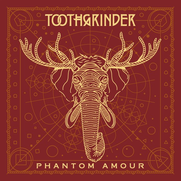 Toothgrinder – Phantom Amour