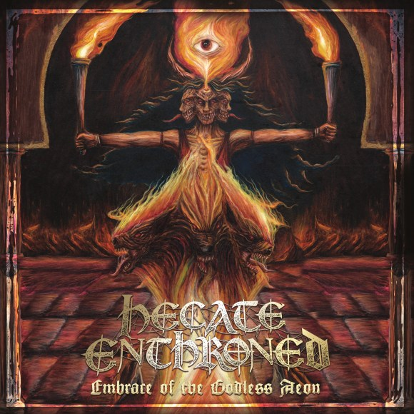 Hecate Enthroned – Embrace Of The Godless Aeon