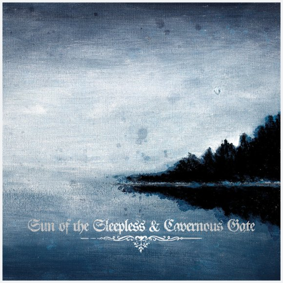 Sun Of The Sleepless & Cavernous Gate – Sun Of The Sleepless / Cavernous Gate
