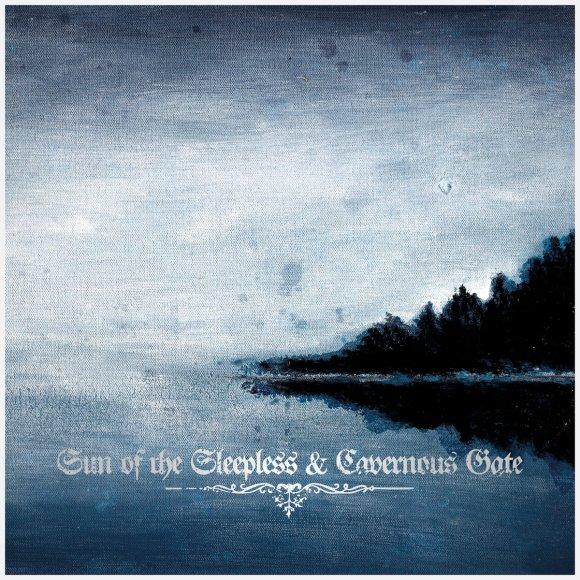Sun Of The Sleepless & Cavernous Gate – Sun Of The Sleepless / Cavernous Gate