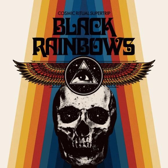 Black Rainbows – Cosmic Ritual Supertrip